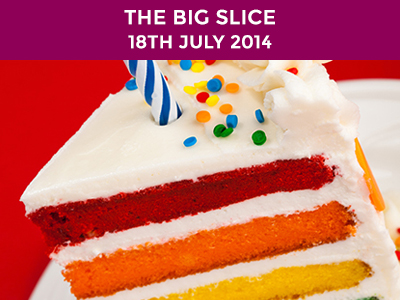 the big slice 18th july 2014