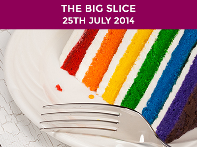 the big slice 24th july