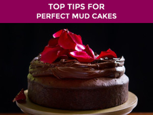 top tips for perfect mud cakes