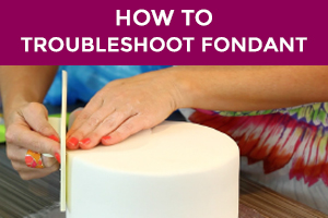 how to troubleshoot fondant